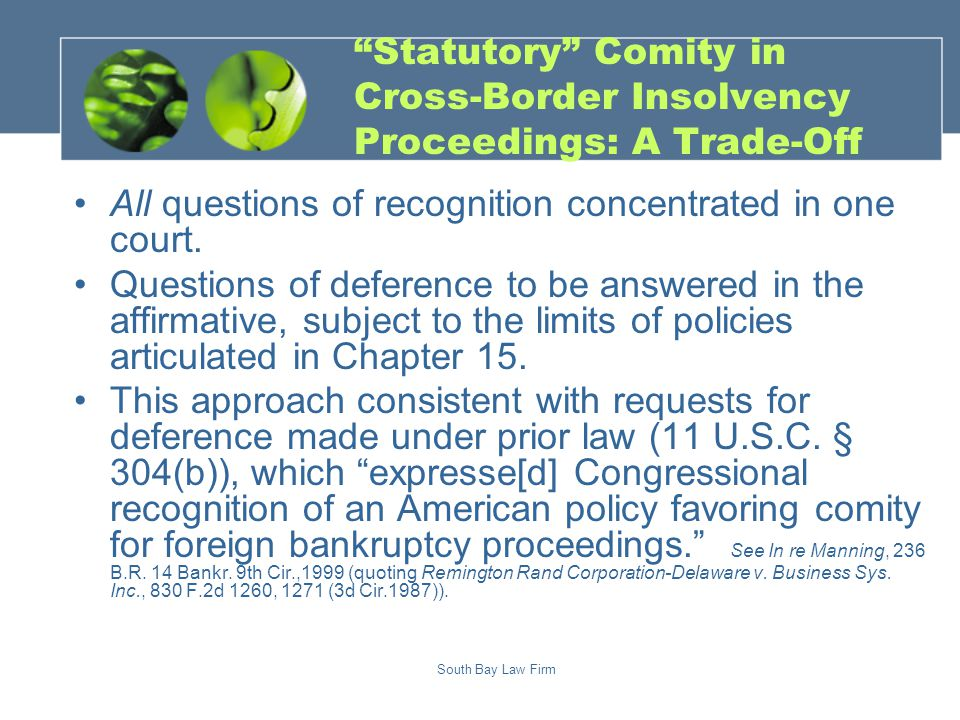 South Bay Law Firm Statutory Comity in Cross-Border Insolvency Proceedings: A Trade-Off All questions of recognition concentrated in one court.