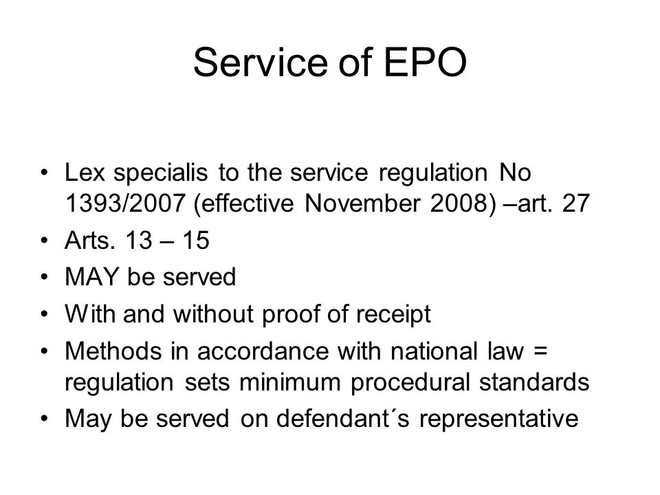 Service of EPO Lex specialis to the service regulation No 1393/2007 (effective November 2008) –art.