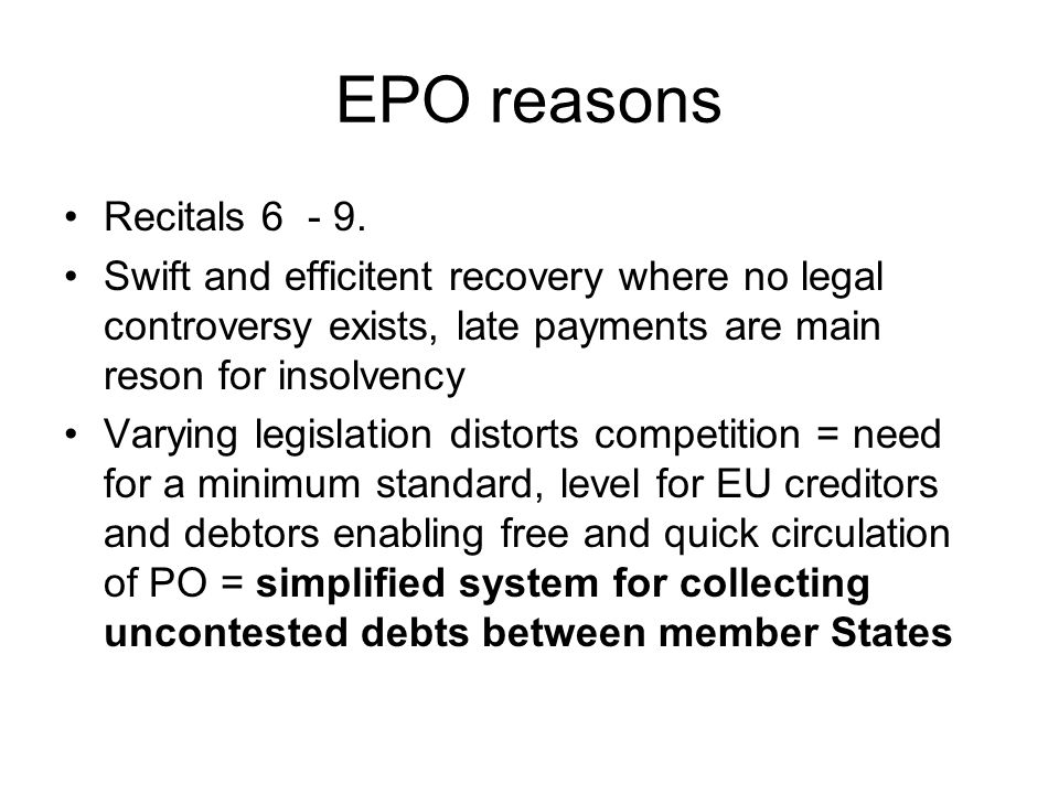 EPO reasons Recitals 6 - 9.