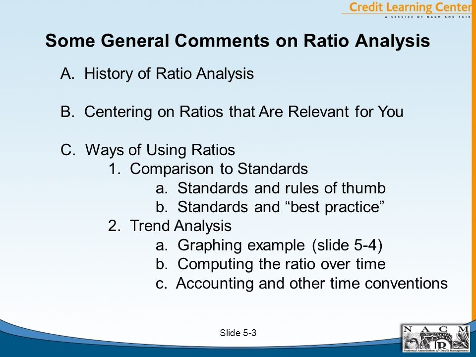 Some General Comments on Ratio Analysis A. History of Ratio Analysis B.