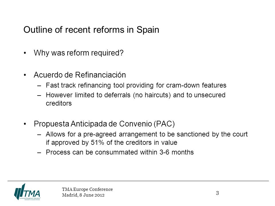 3 TMA Europe Conference Madrid, 8 June 2012 Outline of recent reforms in Spain Why was reform required.