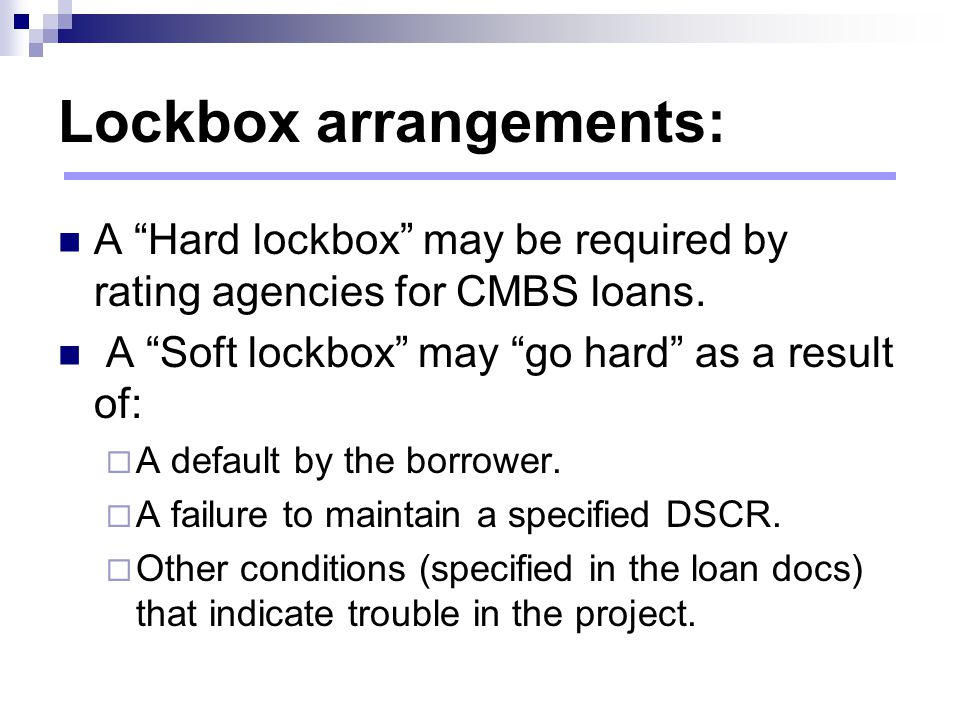 The absolute assignment: ●When would a lender want a true absolute assignment (a hard lockbox ).