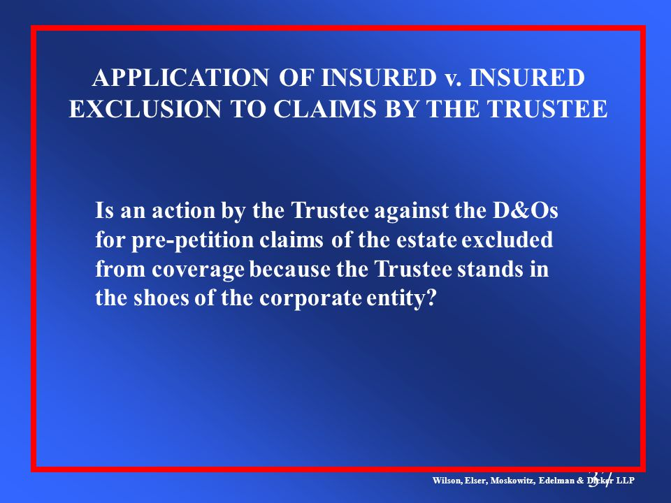 37 Wilson, Elser, Moskowitz, Edelman & Dicker LLP APPLICATION OF INSURED v.