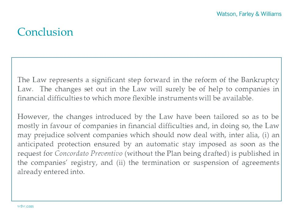 wfw.com Conclusion The Law represents a significant step forward in the reform of the Bankruptcy Law.