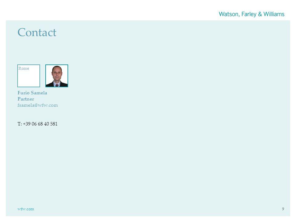 wfw.com9 Contact Furio Samela Partner fsamela@wfw.com T: +39 06 68 40 581 Rome