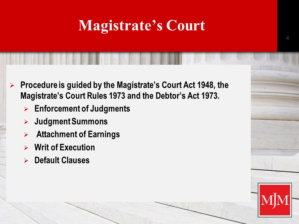 Magistrate's Court  CLICK HERE TO ADD TITLE Click here to add text › Click here to add text Click here to add text 4  Procedure is guided by the Magistrate's Court Act 1948, the Magistrate's Court Rules 1973 and the Debtor's Act 1973.