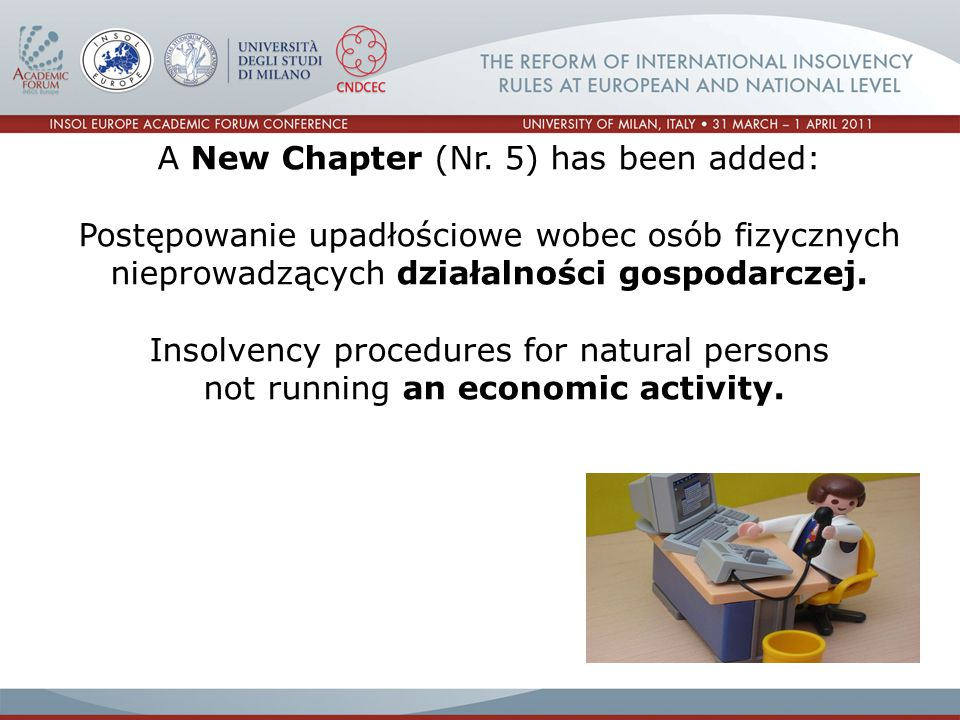 Polish Consumer Insolvency Law is based on 4 Main Principles: Writing off debts has to be an exception.