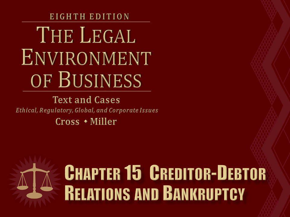  Creditors force debtor into bankruptcy.