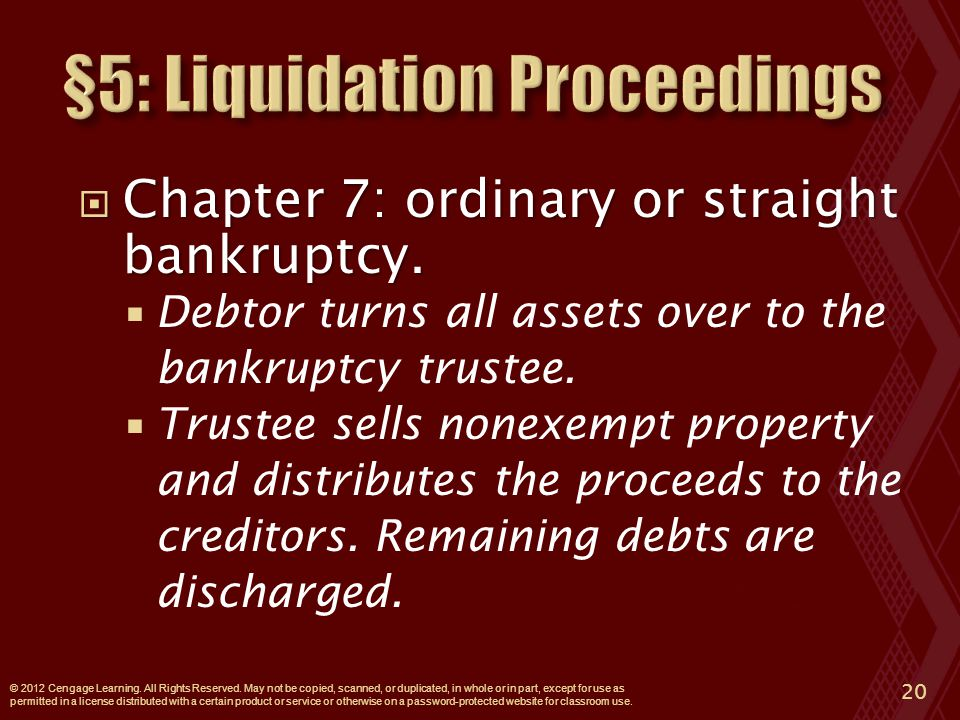  Chapter 7: ordinary or straight bankruptcy.