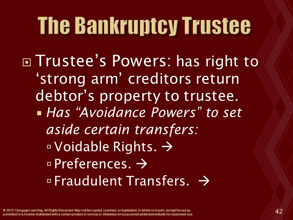  Trustee's Powers: has right to 'strong arm' creditors return debtor's property to trustee.