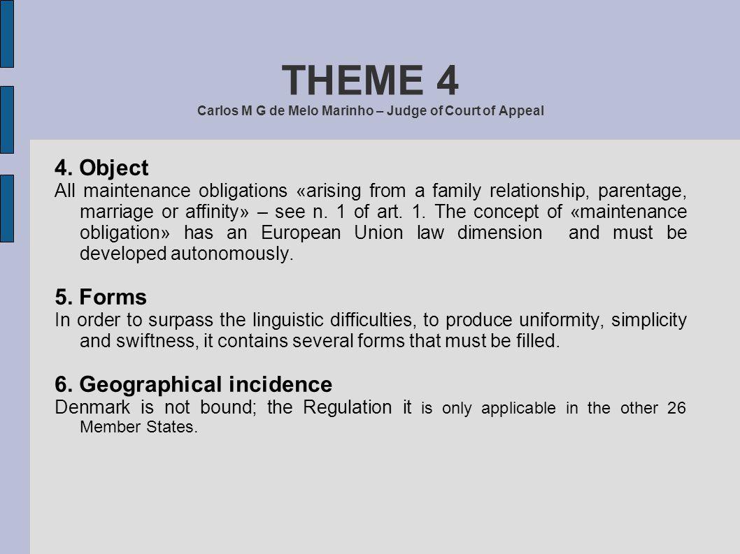 THEME 4 Carlos M G de Melo Marinho – Judge of Court of Appeal II.