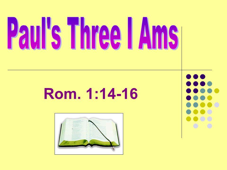 Rom. 1:14-16