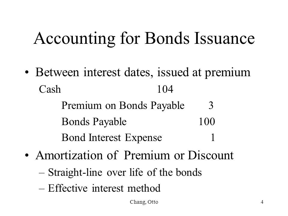 Chang, Otto5 Effective Interest Method Example: 10% 5-yr $10,000 bonds sold at $108,530 to yield 6% Cash Interest Premium Carrying Date Paid Expense Amortized Value 1/1/98 $108,530 7/1/98 $4,000 $3,256 $744 107,786 1/1/99 4,000 3,234 766 107,020 7/1/99 4,000 3,211 789 106,231 Interest expense = carrying value x yield rate Premium amortized = cash paid - interest expense
