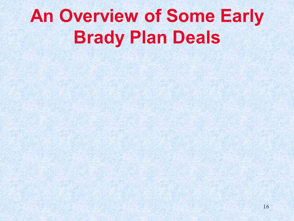 16 An Overview of Some Early Brady Plan Deals