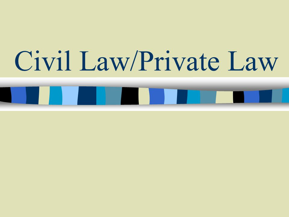 Civil Law/Private Law