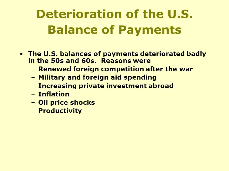 Deterioration of the U.S. Balance of Payments The U.S.