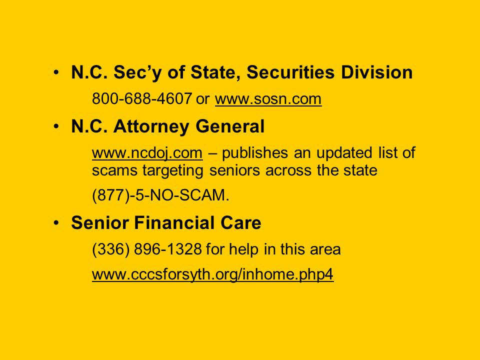 N.C.Sec'y of State, Securities Division 800-688-4607 or www.sosn.com N.C.