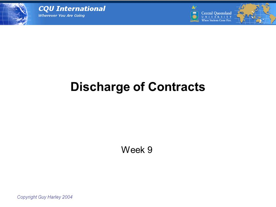 Copyright Guy Harley 2004 Discharge of Contracts Week 9