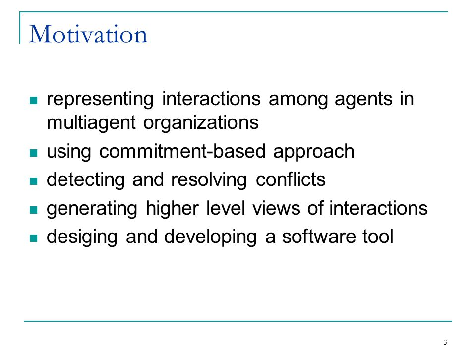 3 Motivation representing interactions among agents in multiagent organizations using commitment-based approach detecting and resolving conflicts gene
