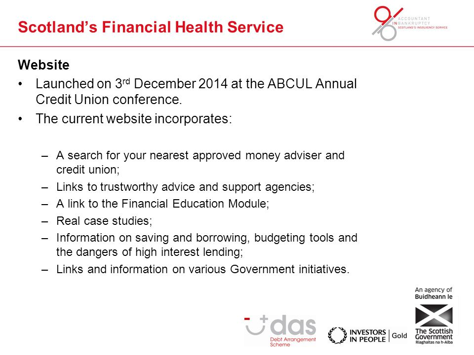 Scotland's Financial Health Service Website Launched on 3 rd December 2014 at the ABCUL Annual Credit Union conference.