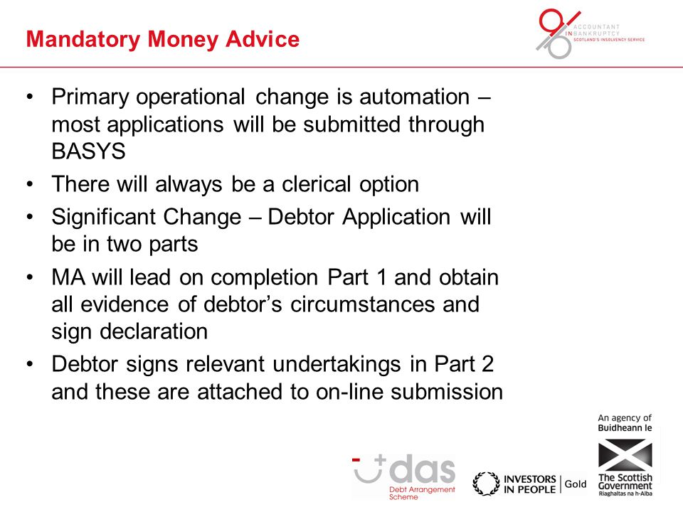Scotland's Financial Health Service The Concept The Bankruptcy and Debt Advice (Scotland) Act 2014 (BADA(S)) provides the framework for Scotland's Financial Health Service.