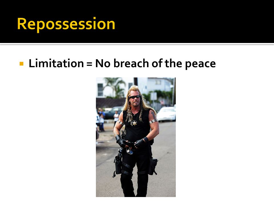  Limitation = No breach of the peace
