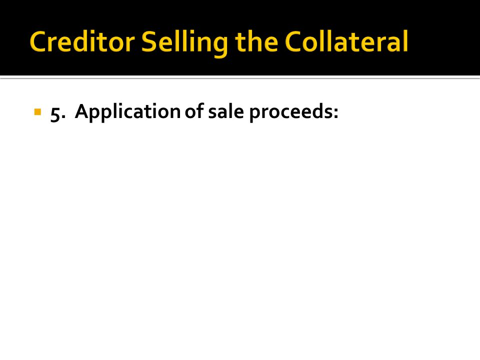  5. Application of sale proceeds: