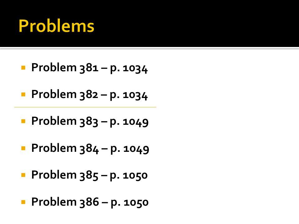  Problem 381 – p.1034  Problem 382 – p. 1034  Problem 383 – p.