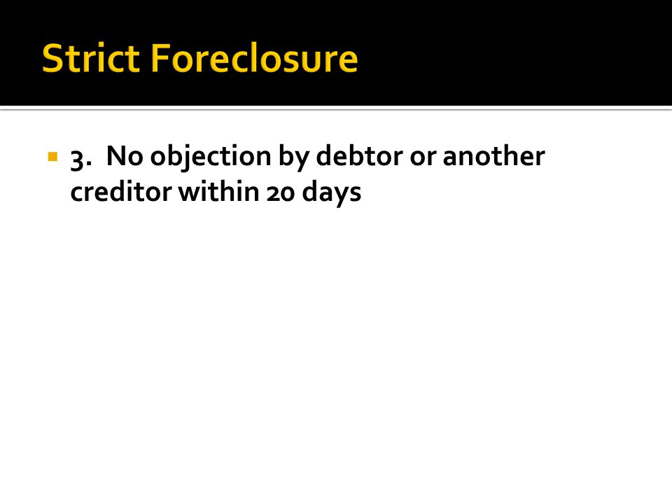 3. No objection by debtor or another creditor within 20 days