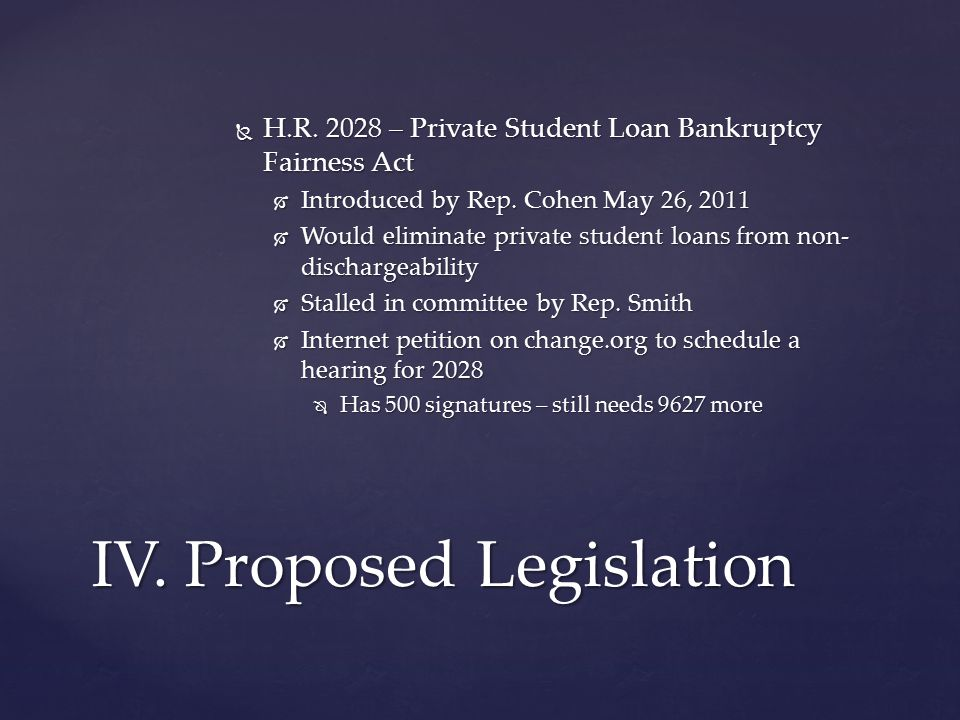 H.R. 2028 – Private Student Loan Bankruptcy Fairness Act  Introduced by Rep.