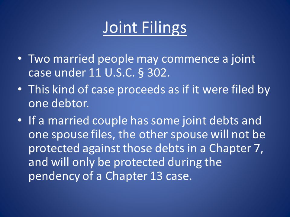 Joint Filings Two married people may commence a joint case under 11 U.S.C.