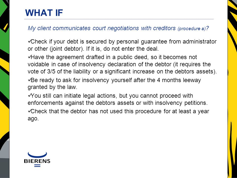 WHAT IF My client communicates court negotiations with creditors (procedure a) .