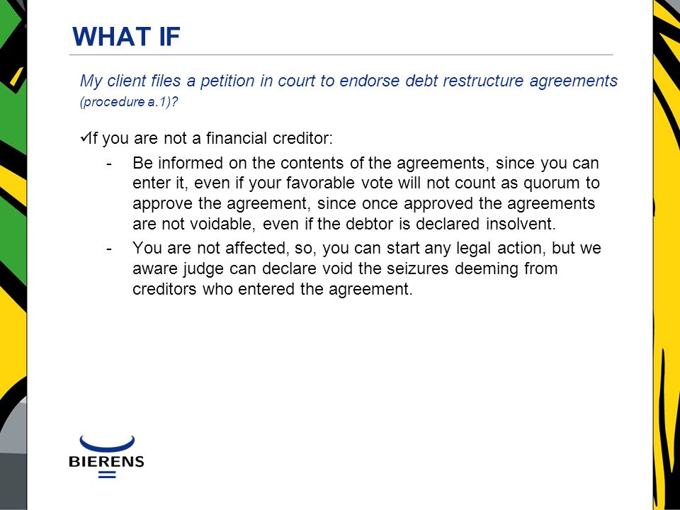WHAT IF My client files a petition in court to endorse debt restructure agreements (procedure a.1).