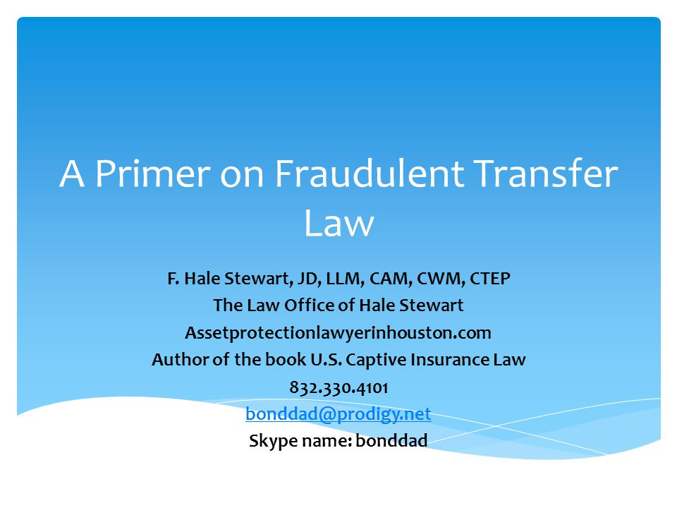 A Primer on Fraudulent Transfer Law F.