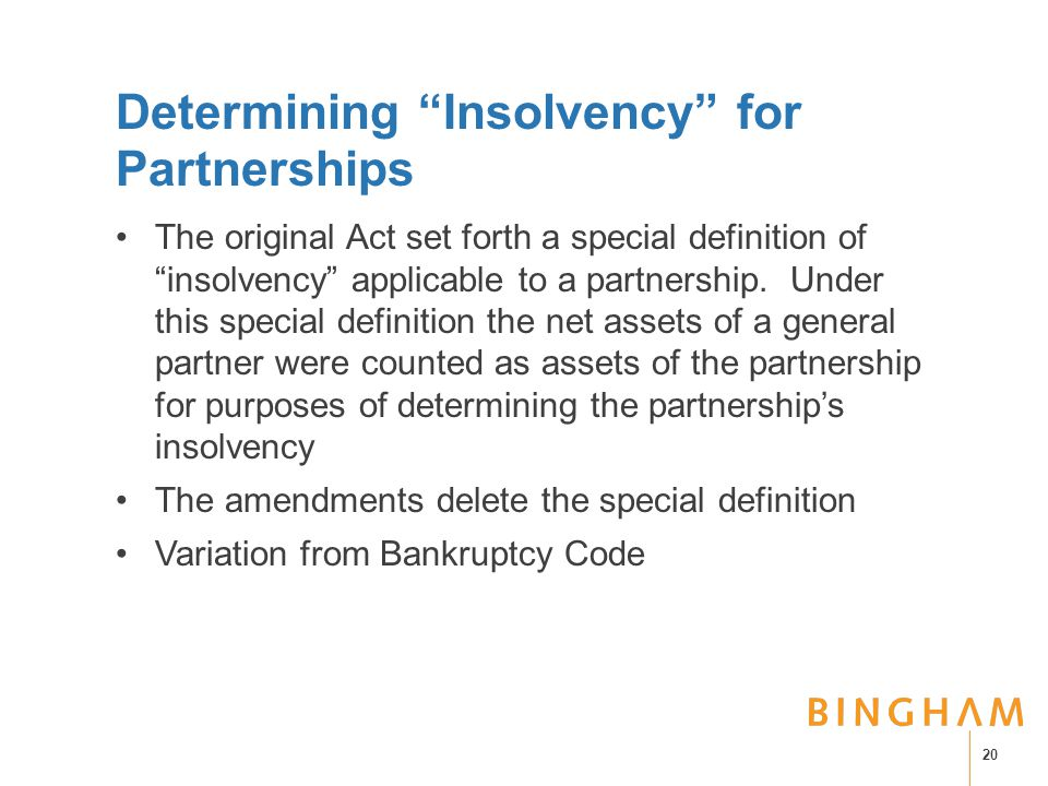 Determining Insolvency for Partnerships The original Act set forth a special definition of insolvency applicable to a partnership.