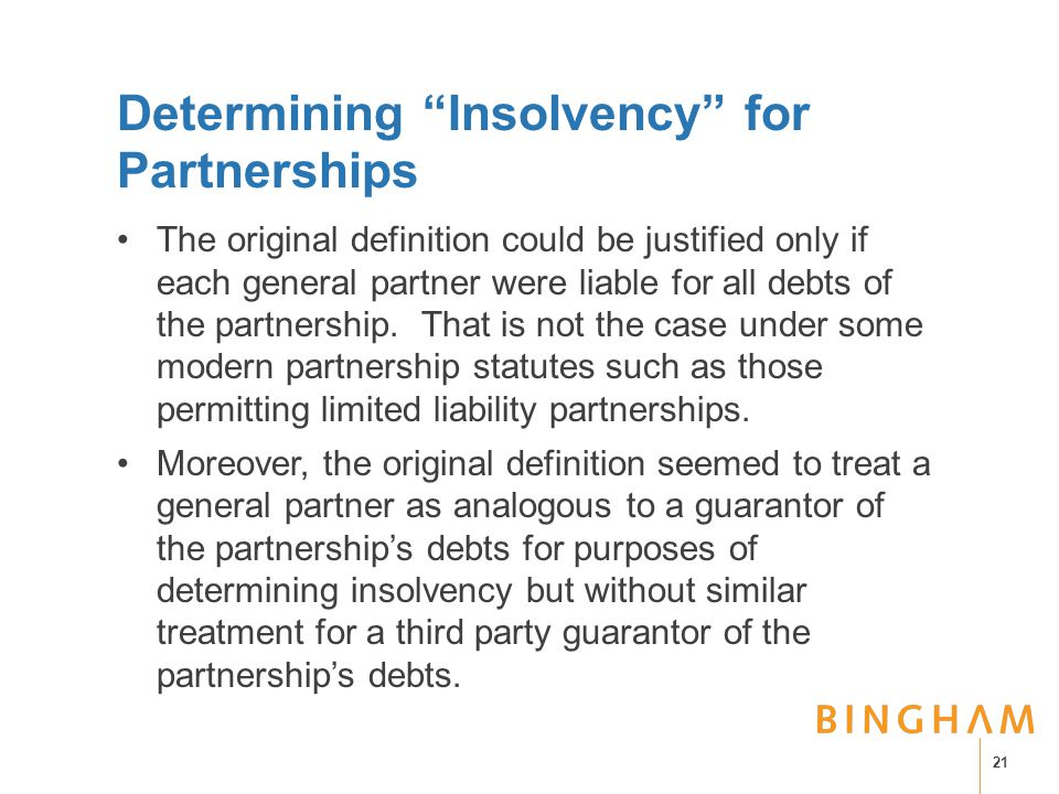 """Determining """"Insolvency"""" for Partnerships The original definition could be justified only if each general partner were liable for all debts of the par"""