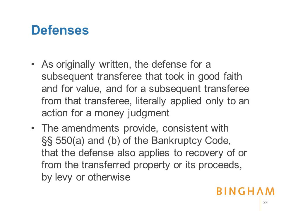 Defenses As originally written, the defense for a subsequent transferee that took in good faith and for value, and for a subsequent transferee from th