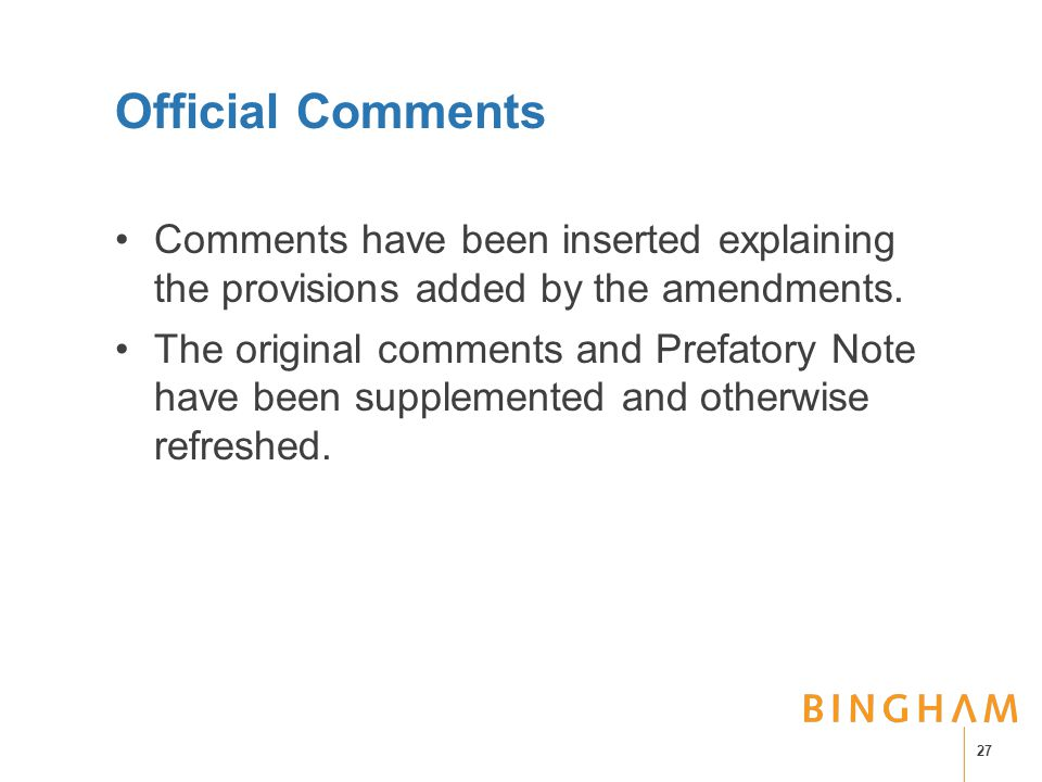 Official Comments Comments have been inserted explaining the provisions added by the amendments.