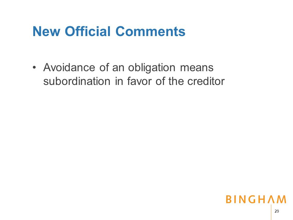 New Official Comments Avoidance of an obligation means subordination in favor of the creditor 29