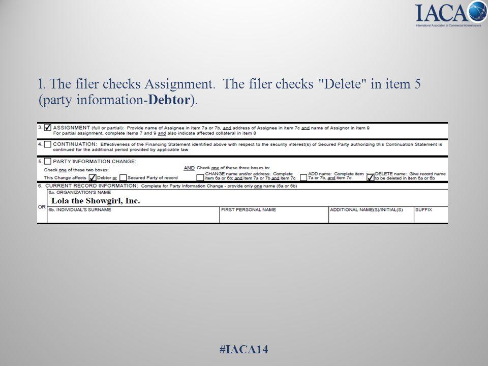l. The filer checks Assignment. The filer checks Delete in item 5 (party information-Debtor).