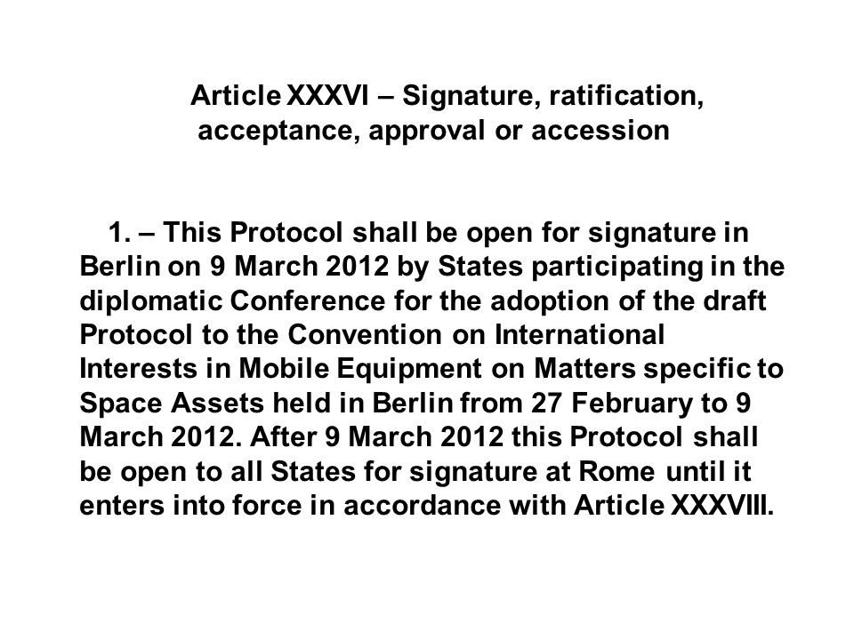Article XXXVI – Signature, ratification, acceptance, approval or accession 1.