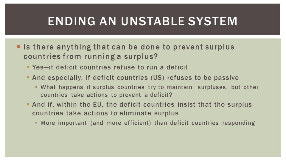  Is there anything that can be done to prevent surplus countries from running a surplus.