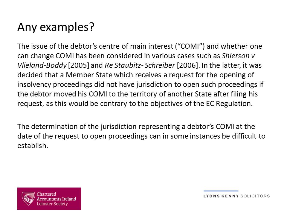 Official Receiver v Eichler [2007] Issue; Whether or not a bankruptcy order which was made upon the debtor's petition should have been made in the UK on the basis of the question mark over the debtor's COMI.