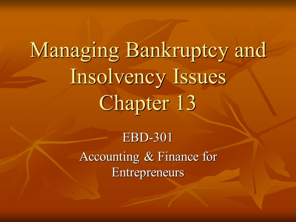 Bankruptcy Proceedings for Individuals Individuals may file for reorganization of debts under Chapter 13 Allows individuals with a regular income and limited debt to undergo a reorganization of their debts under the supervision of the federal bankruptcy court (repay over 3 to 5 years) Individuals may also file for bankruptcy and the elimination of most debts under Chapter 7
