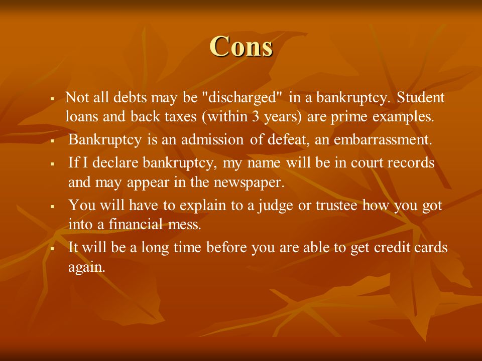 Cons   Not all debts may be