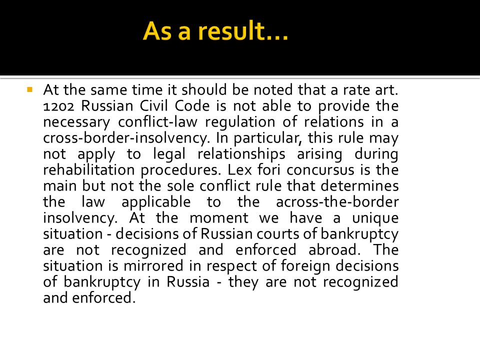  At the same time it should be noted that a rate art. 1202 Russian Civil Code is not able to provide the necessary conflict-law regulation of relatio