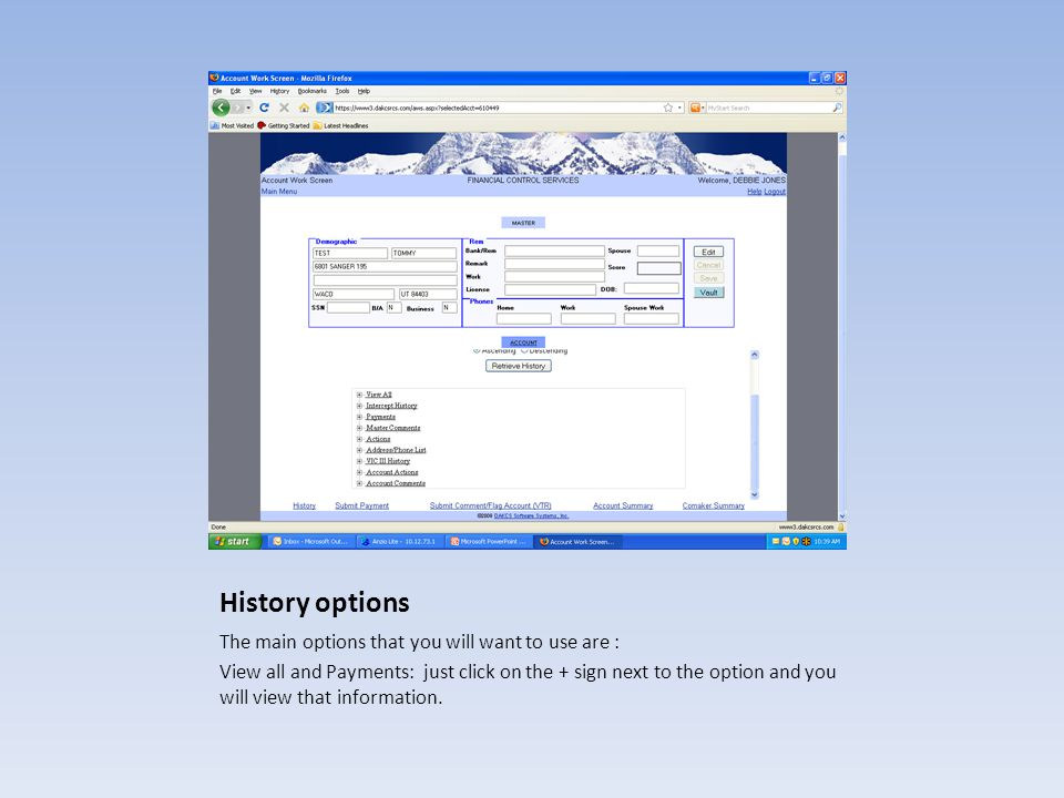 History options The main options that you will want to use are : View all and Payments: just click on the + sign next to the option and you will view