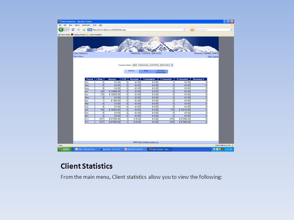 Client Statistics From the main menu, Client statistics allow you to view the following: