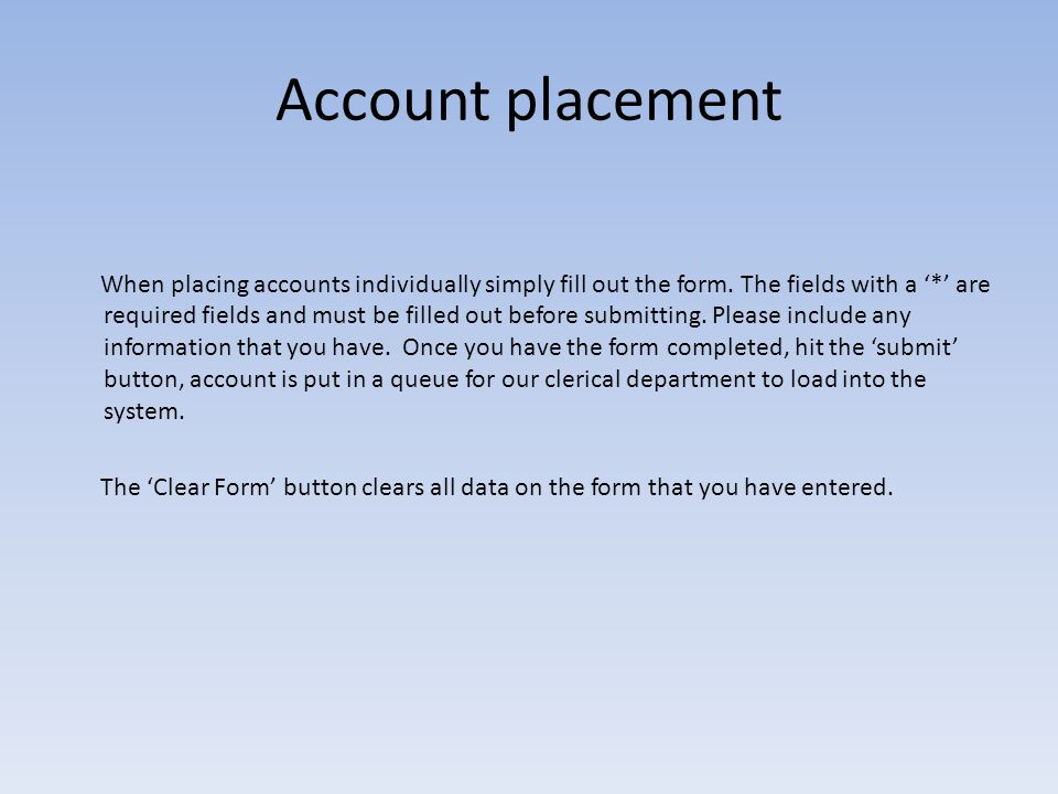 Account placement When placing accounts individually simply fill out the form.