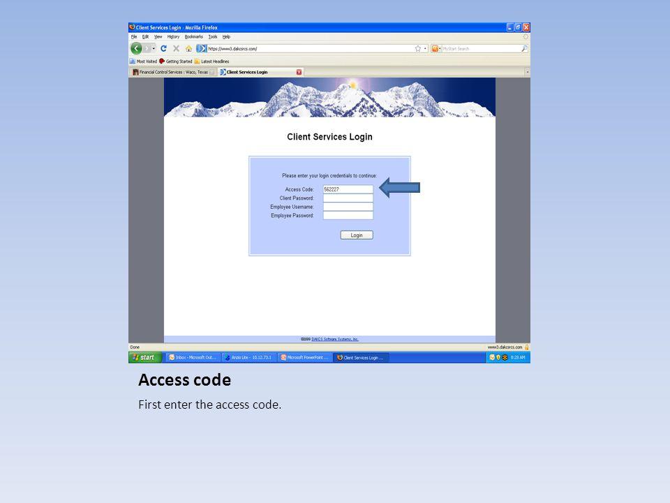 Access code First enter the access code.